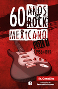 60 años de rock mexicano. Vol. 1
