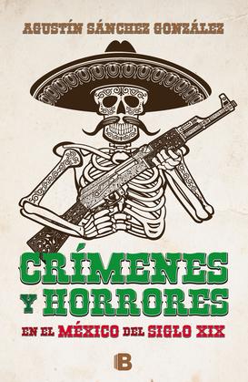 Crímenes y horrores del México del siglo XIX