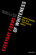 Everyday Forms of Whiteness: Understanding Race in a 'Post-Racial' World