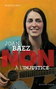 """Joan Baez : """"Non à l'injustice"""""""