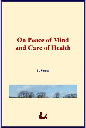 On Peace of Mind and Care of Health