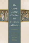 The Gospels and Christian Life in History and Practice
