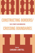 Constructing Borders/Crossing Boundaries: Race, Ethnicity, and Immigration