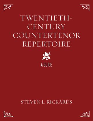 Twentieth-Century Countertenor Repertoire: A Guide