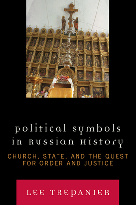 Political Symbols in Russian History: Church, State, and the Quest for Order and Justice