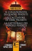 Il collezionista di quadri perduti - Il cacciatore di libri proibiti - La cattedrale dei vangeli perduti