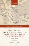 Great Britain, International Law, and the Evolution of Maritime Strategic Thought, 1856–1914