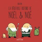 La véritable histoire de Noël & Noé