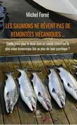 Les saumons ne rêvent pas de remontées mécaniques ...