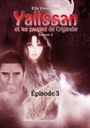 Yalissan et les peuples de Crigandar, Saison 2 : Épisode 3