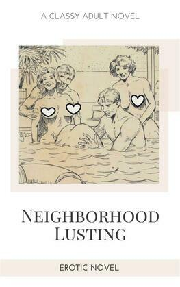 Neighborhood Lusting