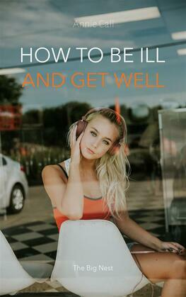 How to be Ill and Get Well