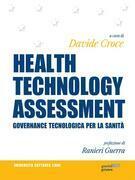 HEALTH TECHNOLOGY ASSESSMENT. Governance tecnologica per la sanità. Prefazione di Ranieri Guerra