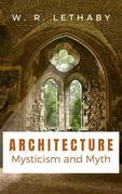 Architecture Mysticism and Myth