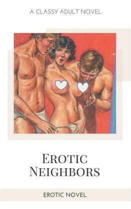 Erotic Neighbors