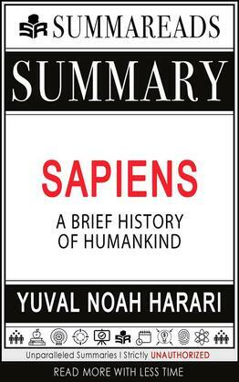 Summary of Sapiens: A Brief History of Humankind by Yuval Noah Harari