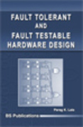 Fault Tolerant & Fault Testable Hardware Design