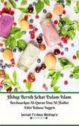 Hidup Bersih Sehat Dalam Islam Berdasarkan Al-Quran Dan Al-Hadist Edisi Bahasa Inggris