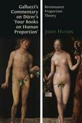 Gallucci's Commentary on Dürer's 'Four Books on Human Proportion'