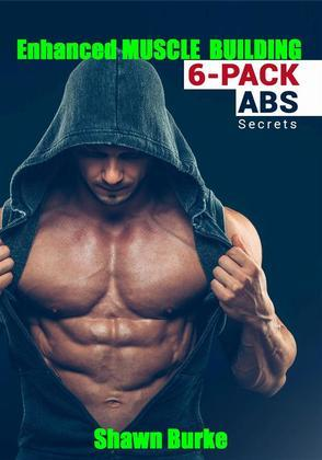Enhanced Muscle Training 6 PACK ABS Secrets