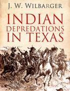 Indian Depredations in Texas