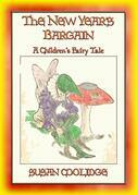 THE NEW-YEAR'S BARGAIN - A Children's Fantasy Story (Illustrated)