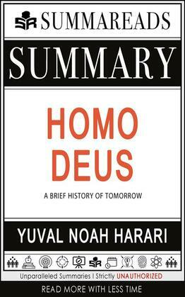 Summary of Homo Deus: A Brief History of Tomorrow by Yuval Noah Harari