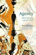 Agency: Moral Identity and Free Will