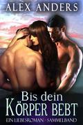 Bis dein Korper bebt_ Ein Liebesroman - Sammelband