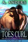 Until Your Toes Curl Vol. 2: MMF Bisexual Romance Anthology