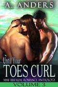 Until Your Toes Curl Vol. 3: MMF Bisexual Romance Anthology