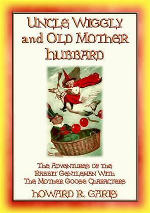 UNCLE WIGGILY and OLD MOTHER HUBBARD