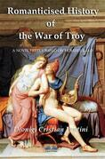 Romanticised History Of The War Of Troy