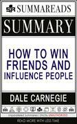 Summary of How to Win Friends & Influence People by Dale Carnegie