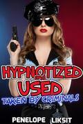 Taken by criminals (Hypnotized and used)