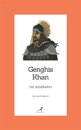 Genghis Khan - The Biography