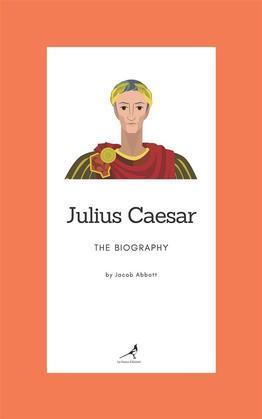 Julius Caesar - The Biography