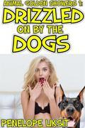 Drizzled On By The Dogs: Animal Golden Showers 1: