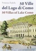 50 Ville del lago di Como - 50 Villas of Lake Como