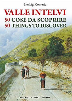 Valle Intelvi 50 cose da scoprire – 50 things to discover