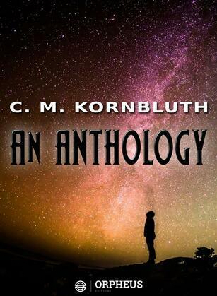 C. M. Kornbluth An Anthology