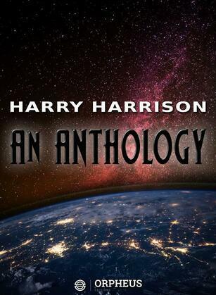 Harry Harrison: An Anthology