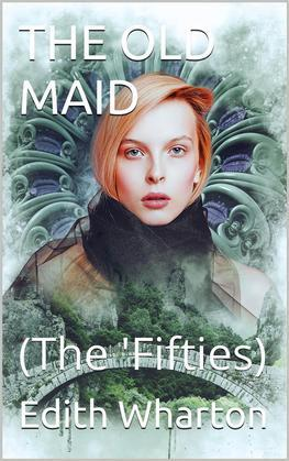 The Old Maid / (The 'Fifties)