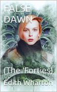 False Dawn / (The 'Forties)