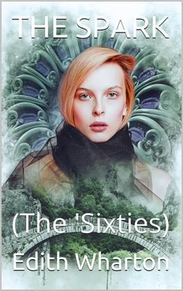 The Spark / (The 'Sixties)