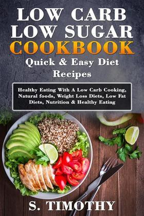 Low Carb Low Sugar Cookbook Quick & Easy Diet Recipes