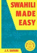 Swahili Made Easy: A Beginner's Complete Course