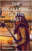 The Awakening of the East / Siberia—Japan—China