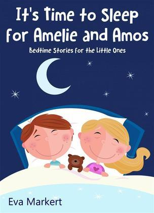 It'S Time To Sleep For Amelie And Amos