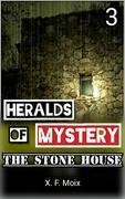 Heralds Of Mystery. The Stone House.
